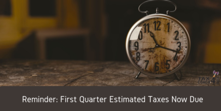 Reminder: First Quarter Estimated Taxes Now Due