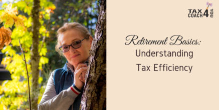 Retirement Basics: Understanding Tax Efficiency