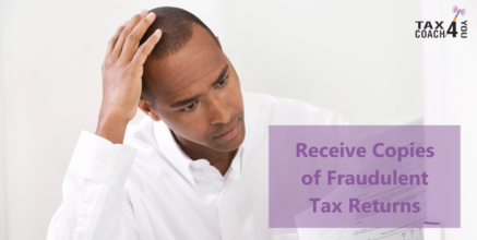 Receive Copies of Fraudulent Tax Returns