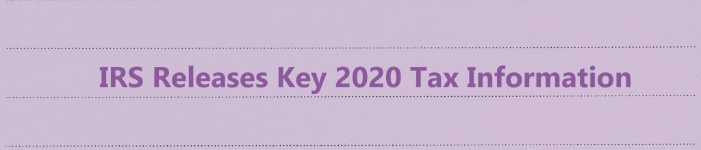 IRS Releases Key 2020 Tax Information