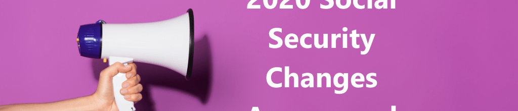2020 Social Security Changes Announced