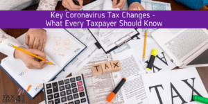 Key Coronavirus Tax Changes - What Every Taxpayer Should Know